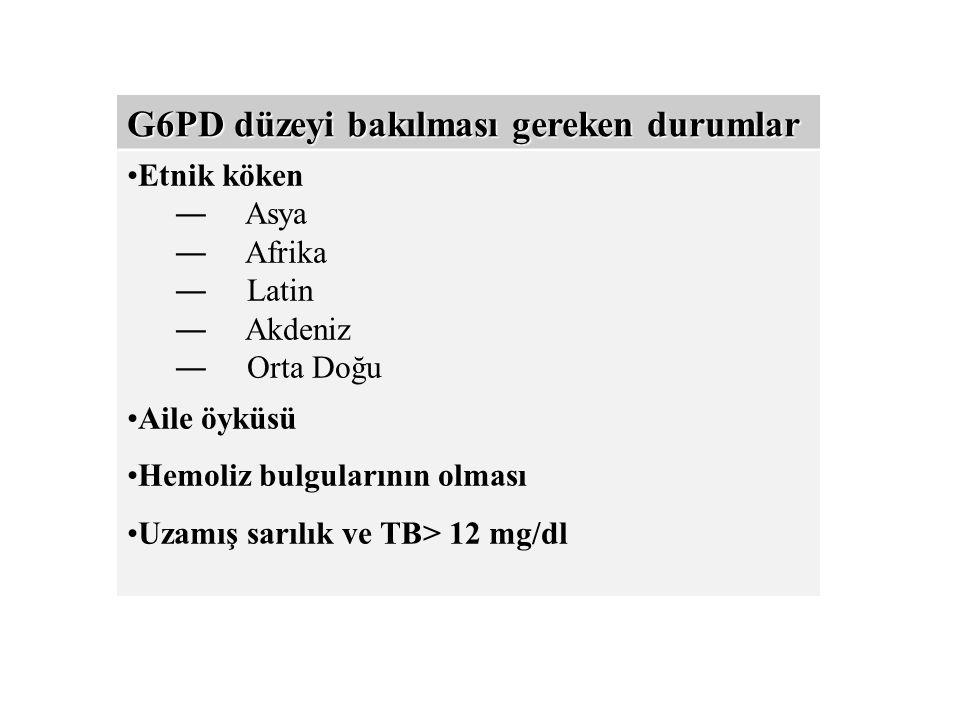 G6PD düzeyi bakılması gereken durumlar