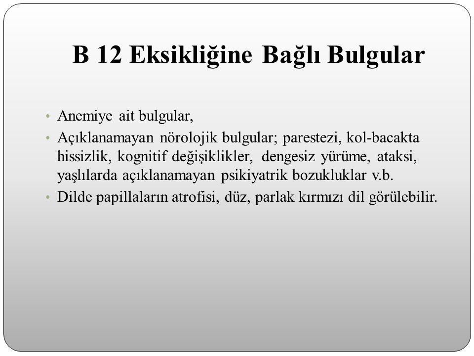 B 12 Eksikliğine Bağlı Bulgular