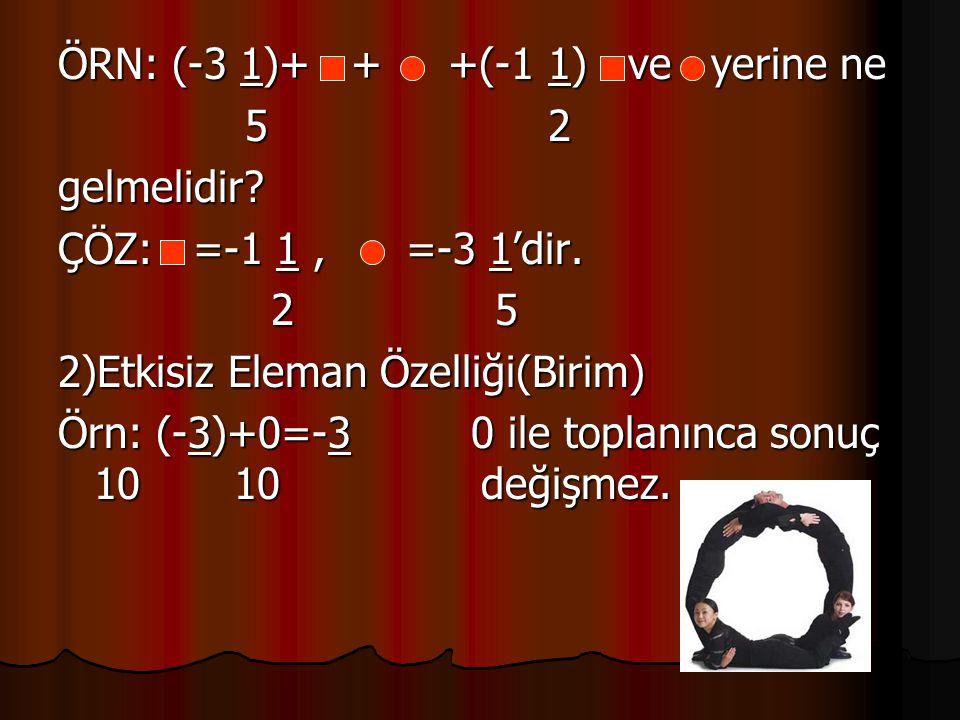 ÖRN: (-3 1)+ + +(-1 1) ve yerine ne