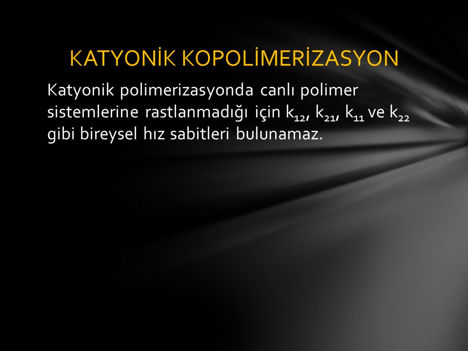 KATYONİK KOPOLİMERİZASYON