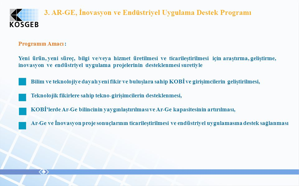 3. AR-GE, İnovasyon ve Endüstriyel Uygulama Destek Programı