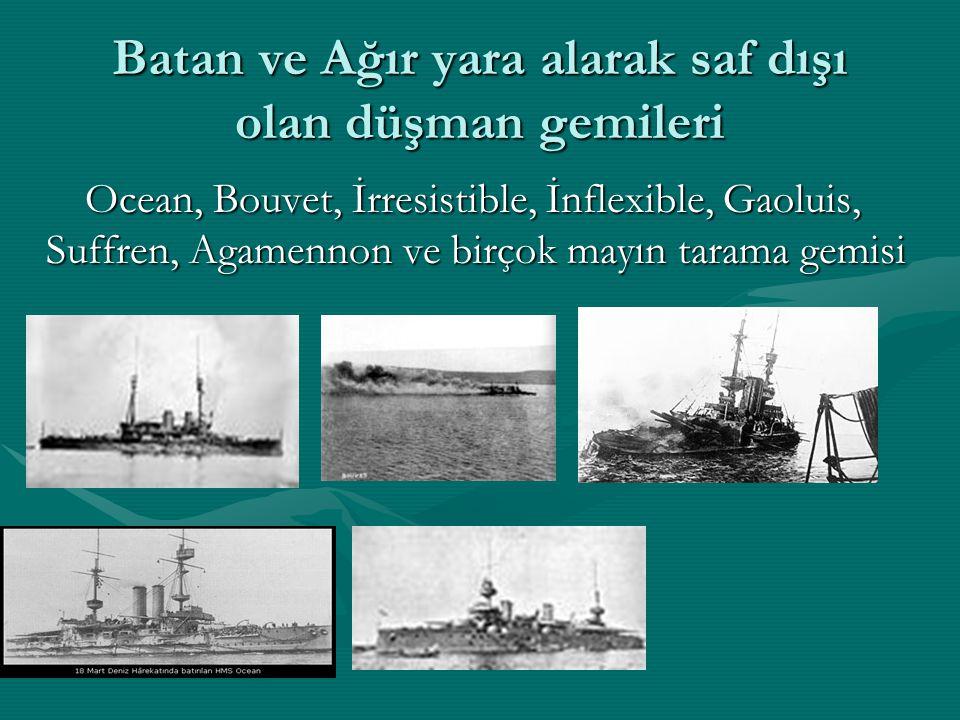 Batan ve Ağır yara alarak saf dışı olan düşman gemileri
