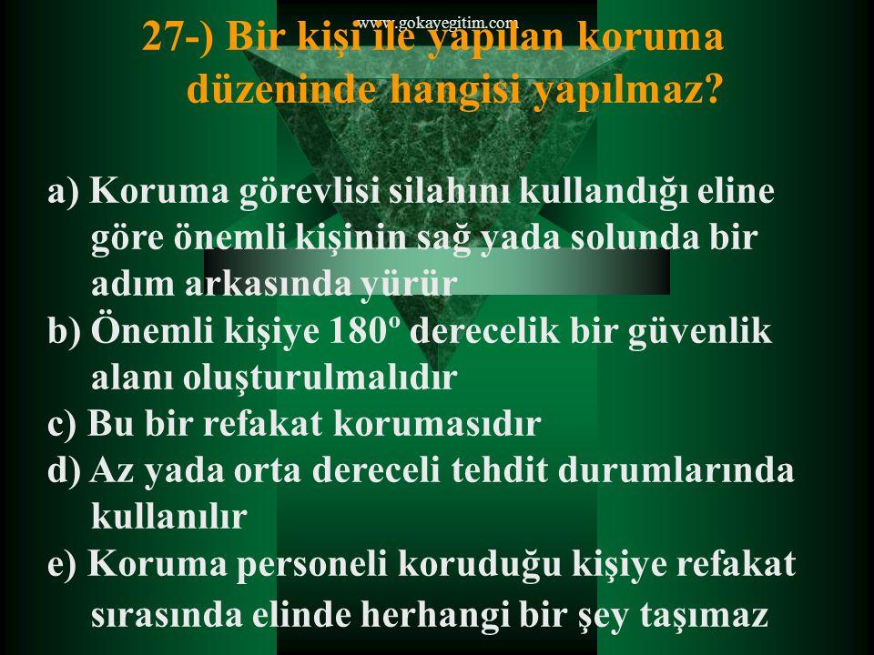 27-) Bir kişi ile yapılan koruma düzeninde hangisi yapılmaz