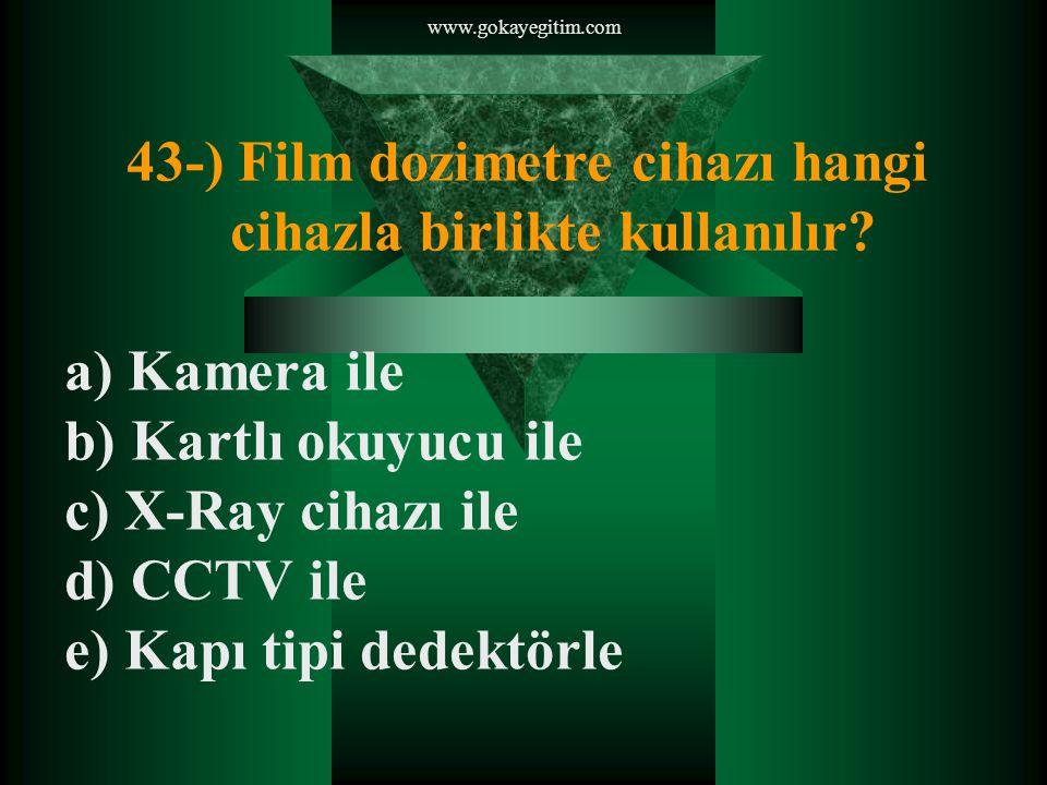 43-) Film dozimetre cihazı hangi cihazla birlikte kullanılır