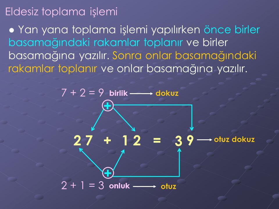 2 7 + 1 2 = 3 9 Eldesiz toplama işlemi