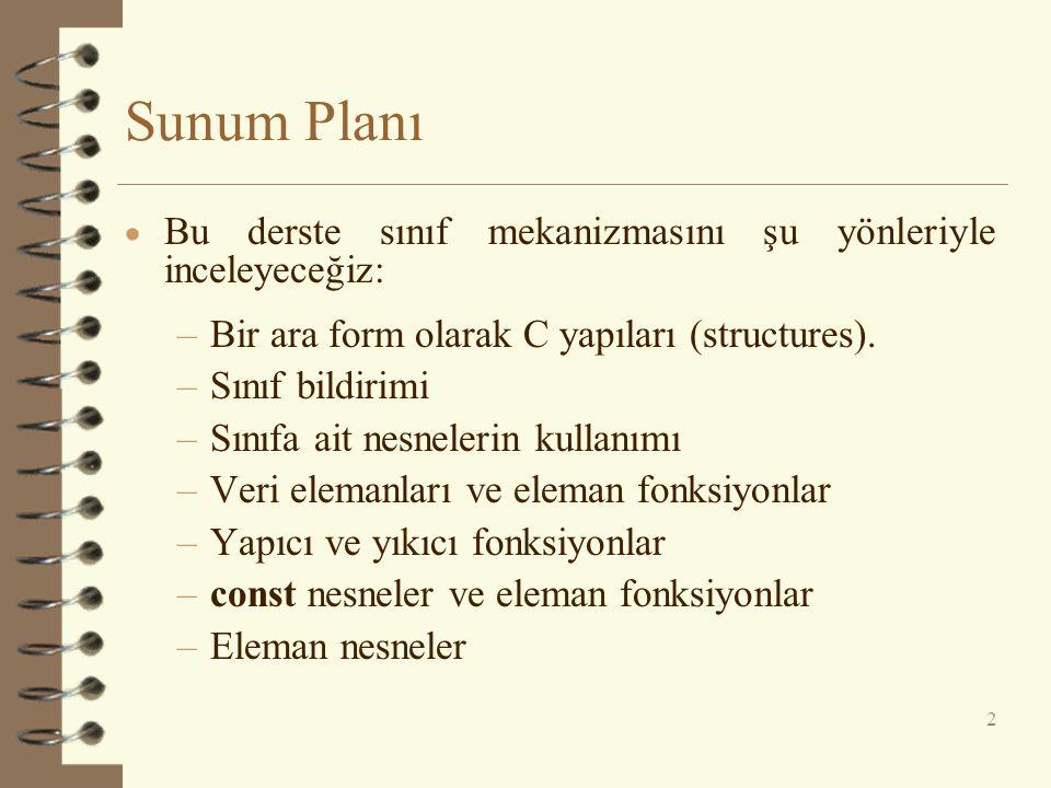Sunum Planı Bu derste sınıf mekanizmasını şu yönleriyle inceleyeceğiz:
