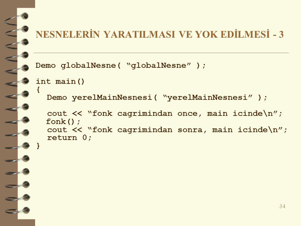 NESNELERİN YARATILMASI VE YOK EDİLMESİ - 3