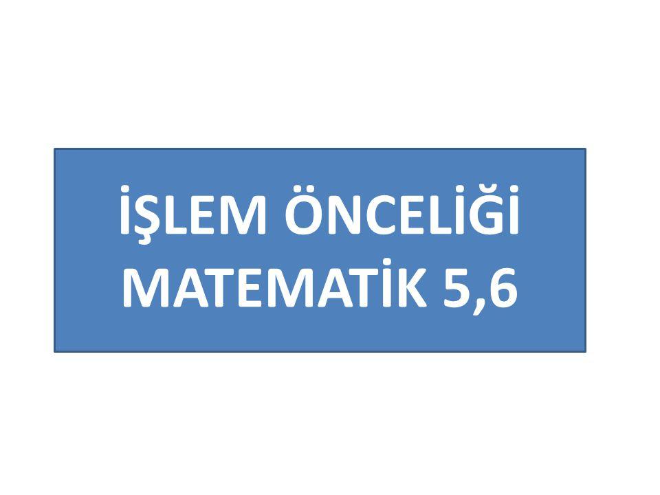 İŞLEM ÖNCELİĞİ MATEMATİK 5,6