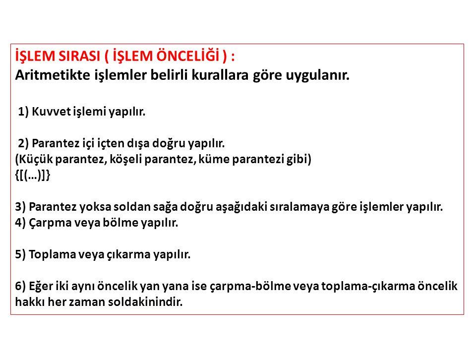 İŞLEM SIRASI ( İŞLEM ÖNCELİĞİ ) :