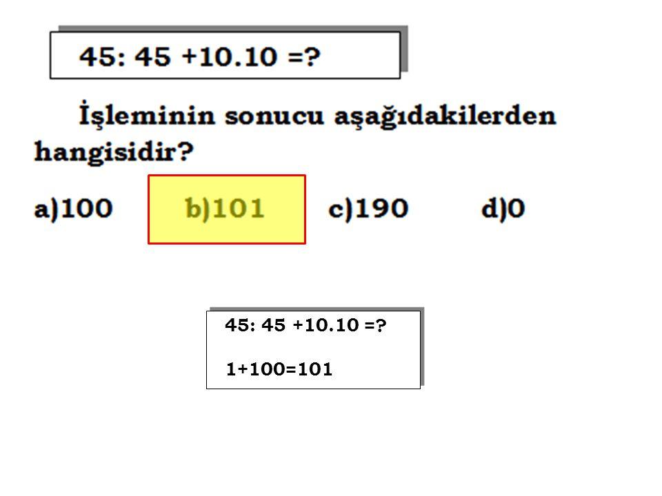 45: 45 +10.10 = 1+100=101