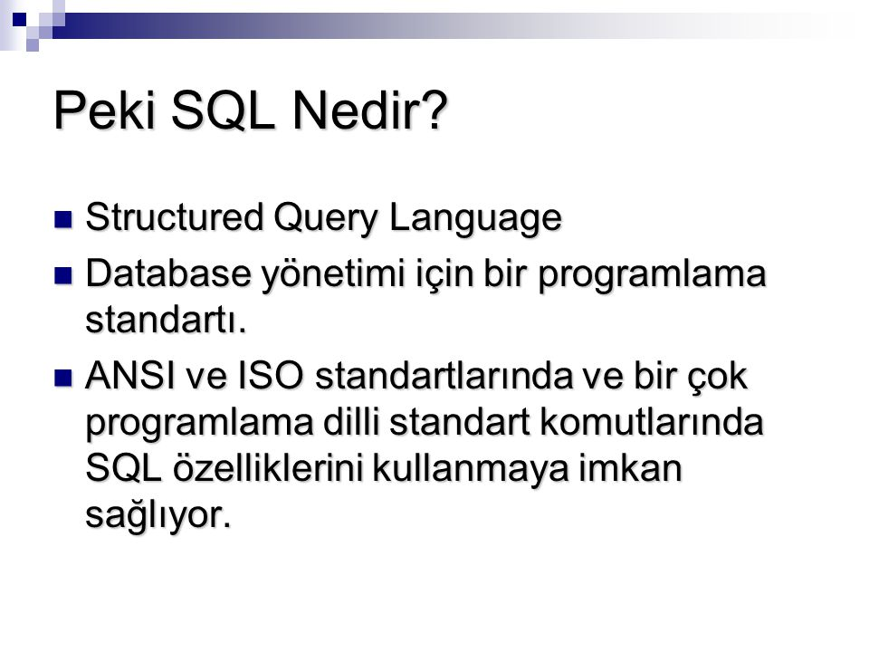 Peki SQL Nedir Structured Query Language