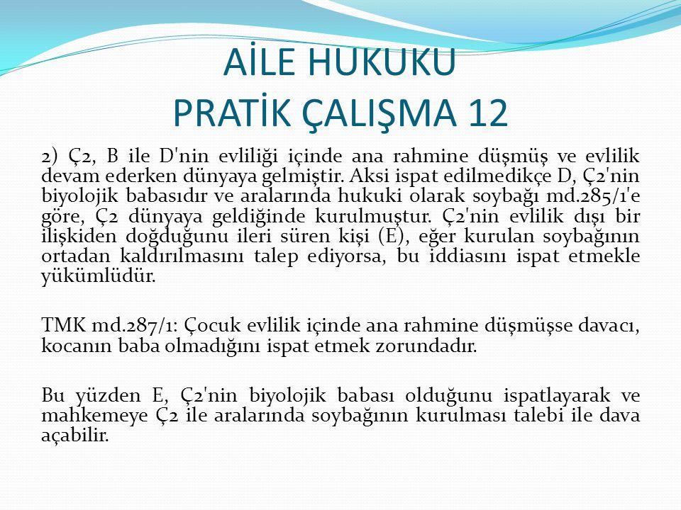 AİLE HUKUKU PRATİK ÇALIŞMA 12