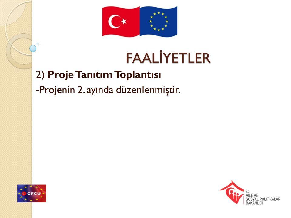 2) Proje Tanıtım Toplantısı -Projenin 2. ayında düzenlenmiştir.