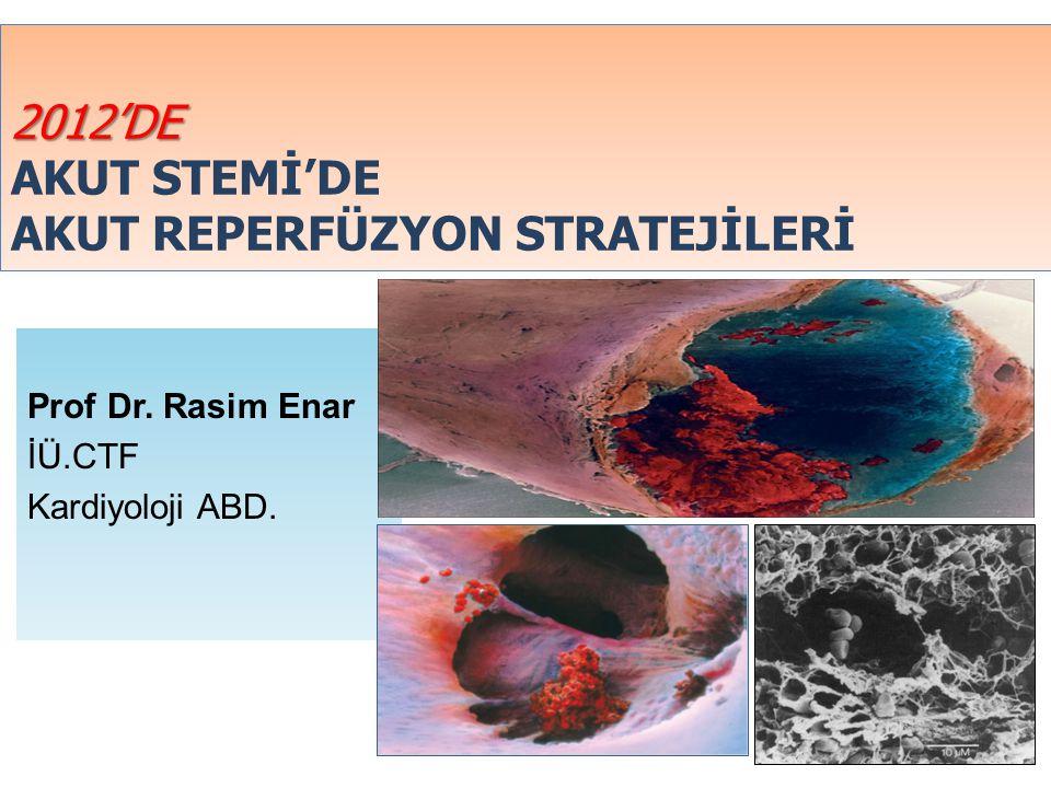 2012'DE AKUT STEMİ'DE AKUT REPERFÜZYON STRATEJİLERİ