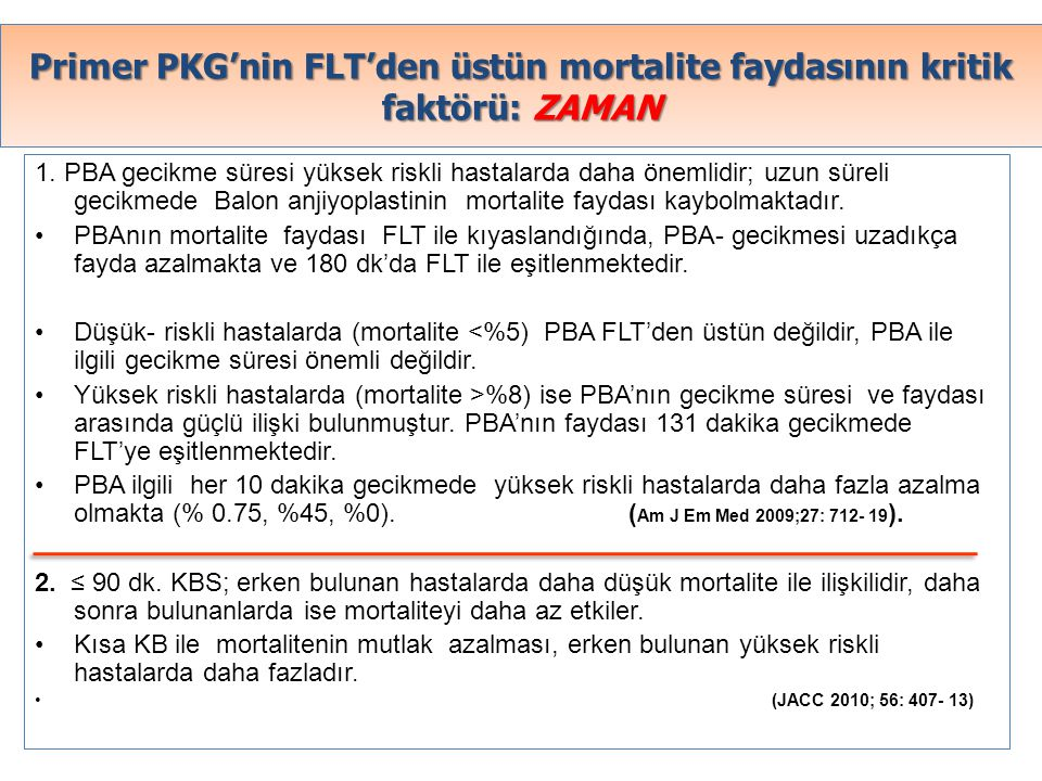 Primer PKG'nin FLT'den üstün mortalite faydasının kritik faktörü: ZAMAN
