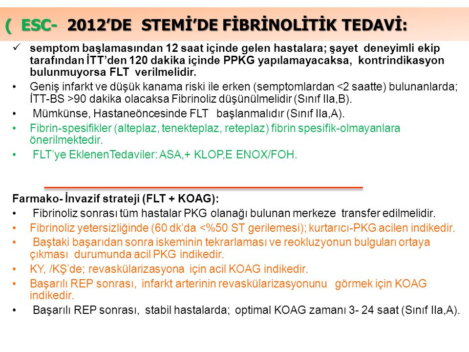 ( ESC- 2012'DE STEMİ'DE FİBRİNOLİTİK TEDAVİ:
