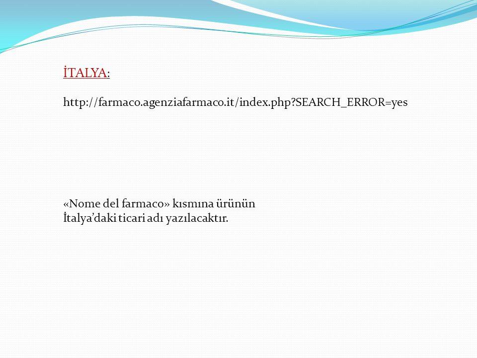 İTALYA: http://farmaco.agenziafarmaco.it/index.php SEARCH_ERROR=yes
