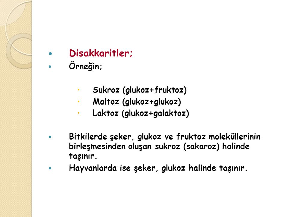 Disakkaritler; Örneğin; Sukroz (glukoz+fruktoz) Maltoz (glukoz+glukoz)
