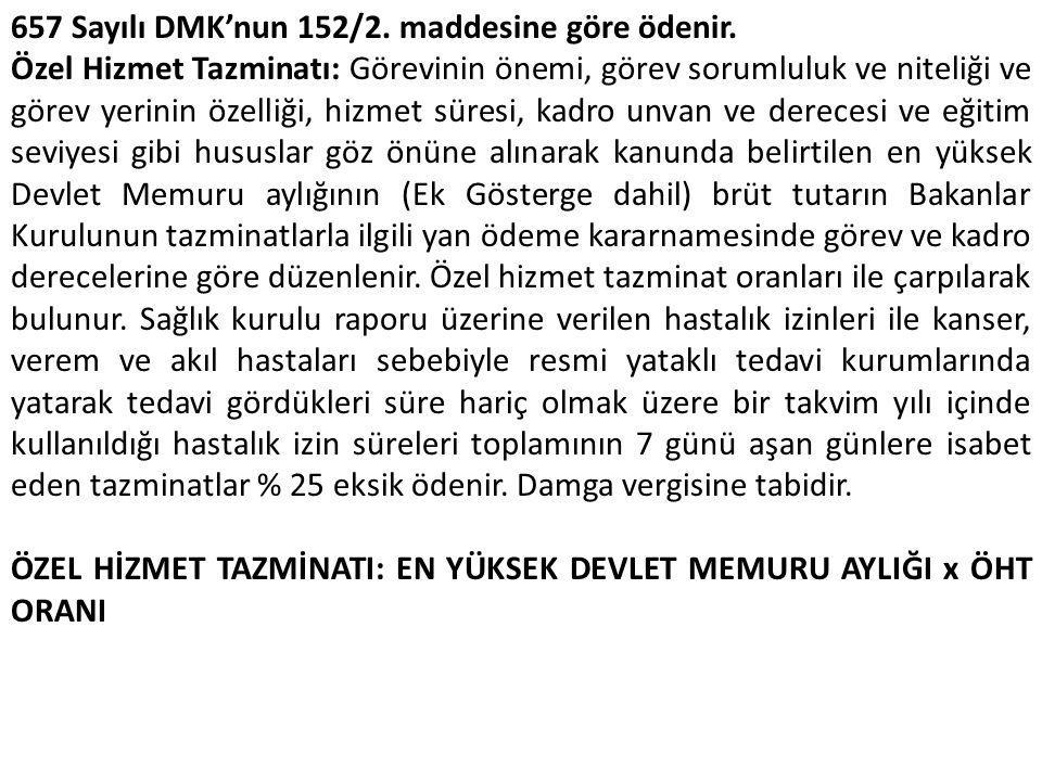 657 Sayılı DMK'nun 152/2. maddesine göre ödenir.
