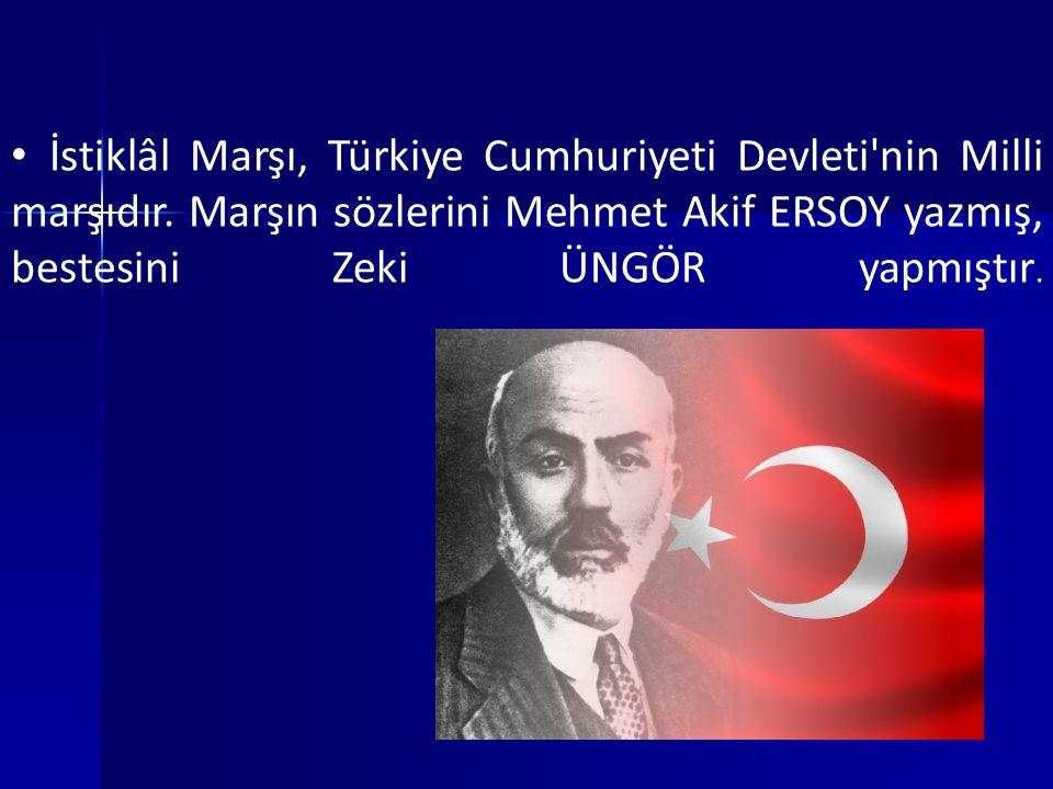 İstiklâl Marşı, Türkiye Cumhuriyeti Devleti nin Milli marşıdır