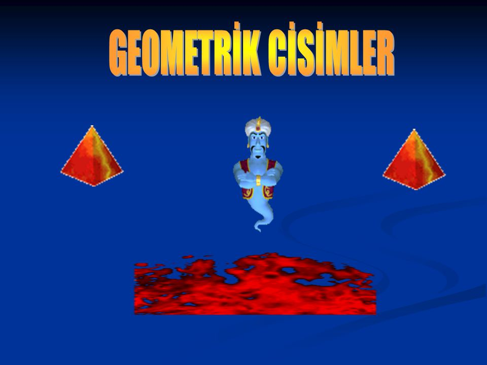 GEOMETRİK CİSİMLER