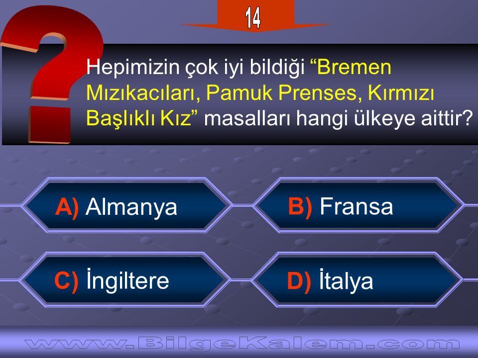 14 A) Almanya B) Fransa C) İngiltere