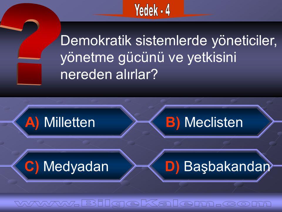 Yedek - 4 Demokratik sistemlerde yöneticiler, yönetme gücünü ve yetkisini. nereden alırlar