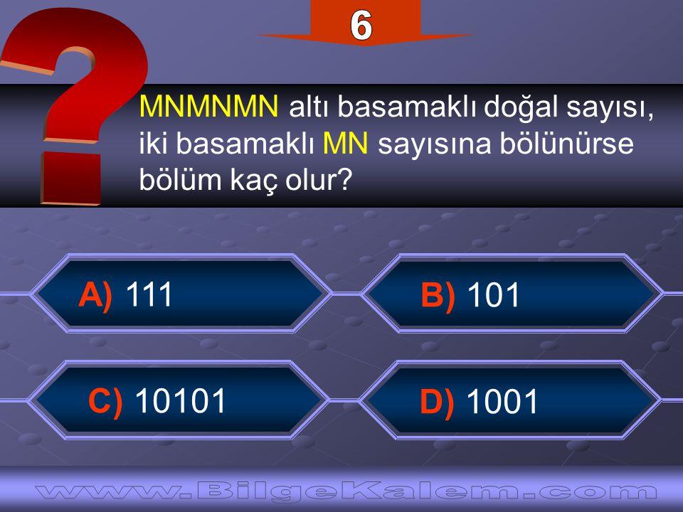 6 MNMNMN altı basamaklı doğal sayısı, iki basamaklı MN sayısına bölünürse. bölüm kaç olur