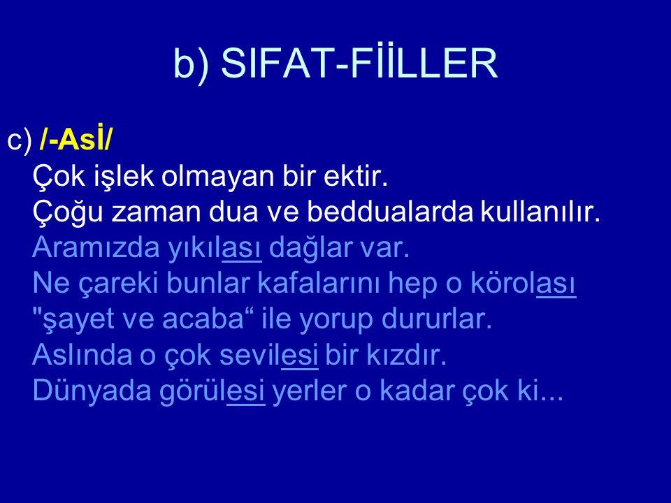 b) SIFAT-FİİLLER