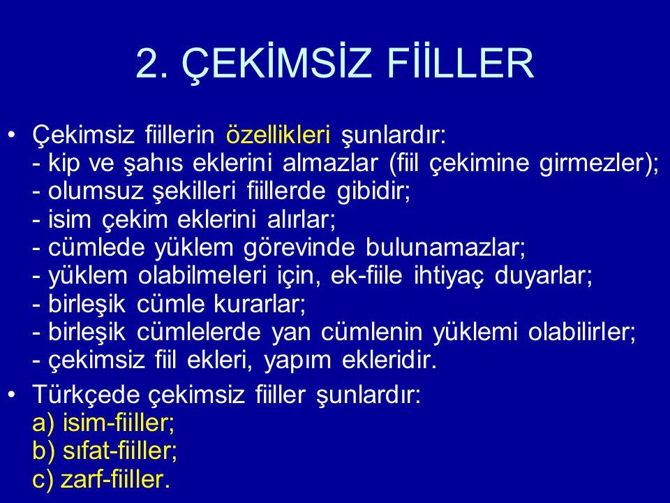 2. ÇEKİMSİZ FİİLLER