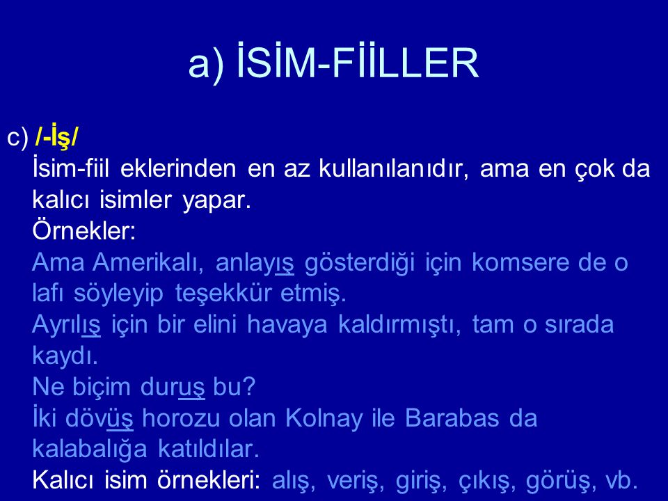 a) İSİM-FİİLLER