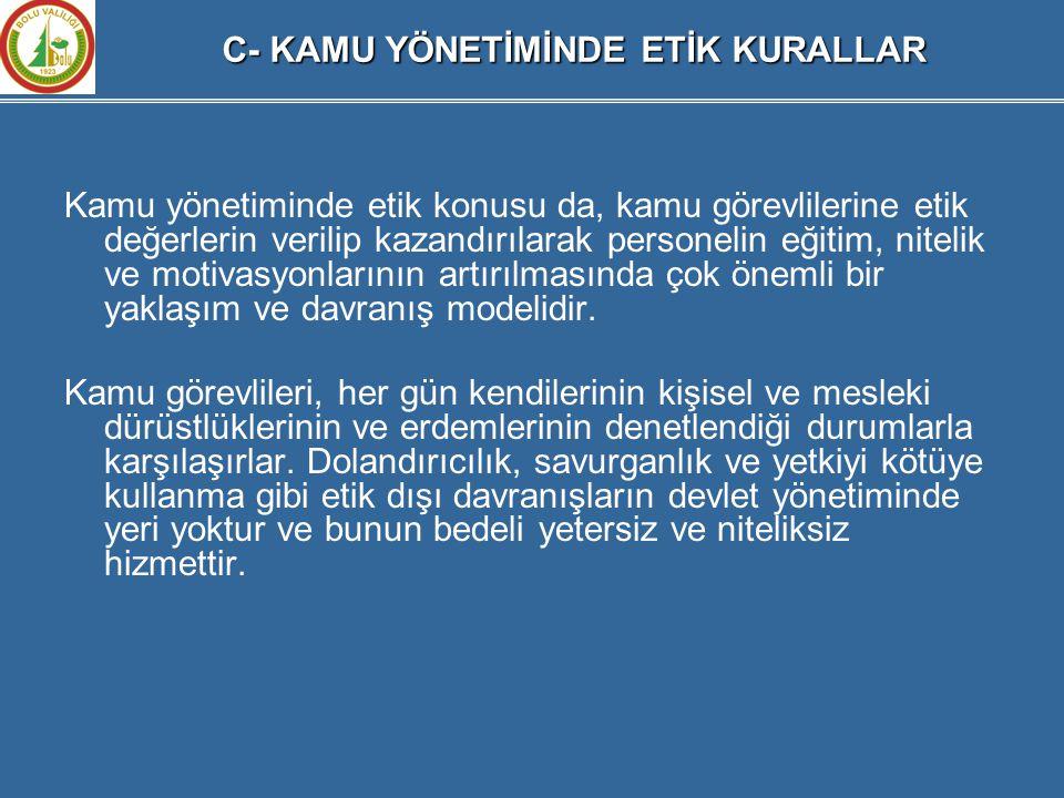 C- KAMU YÖNETİMİNDE ETİK KURALLAR