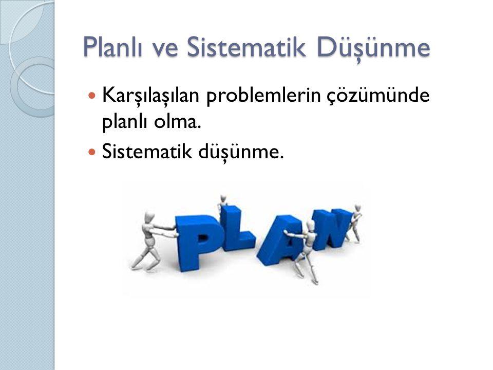 Planlı ve Sistematik Düşünme