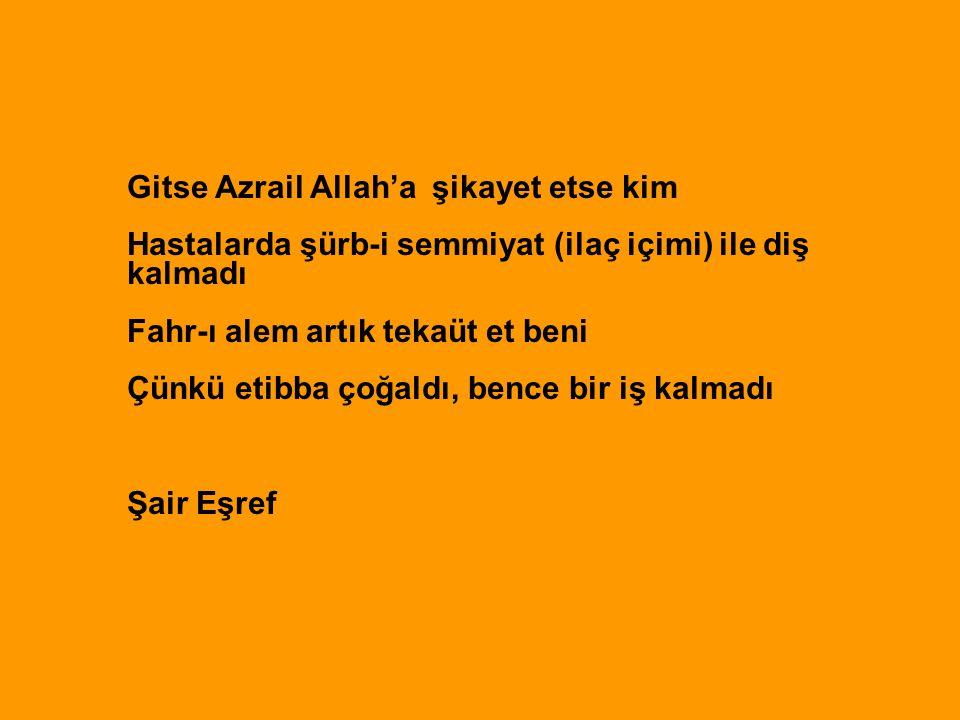 Gitse Azrail Allah'a şikayet etse kim