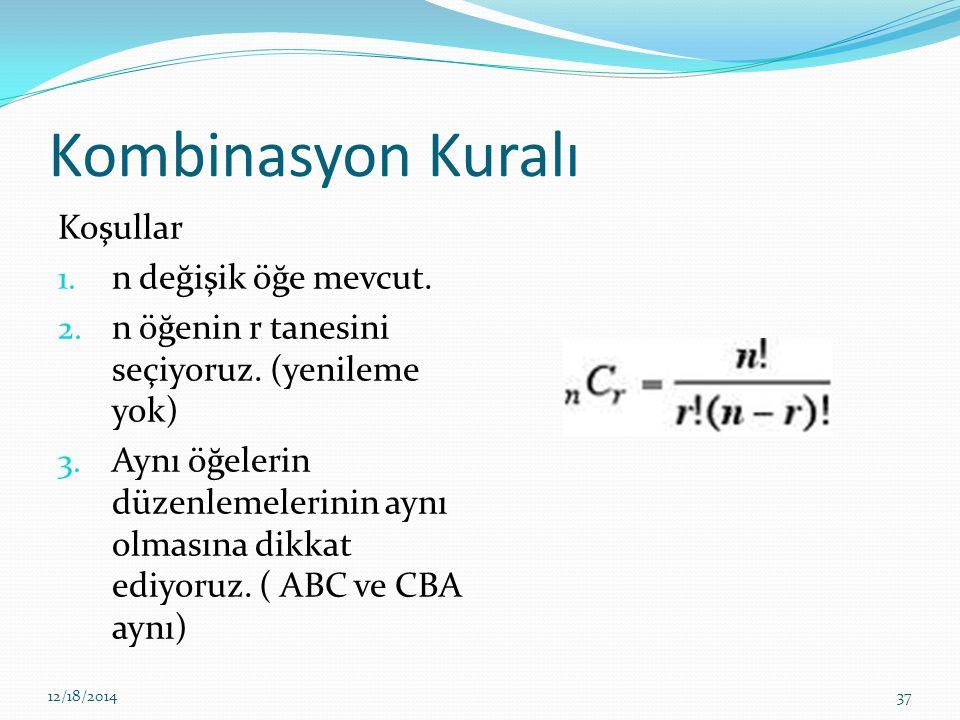 Kombinasyon Kuralı Koşullar n değişik öğe mevcut.