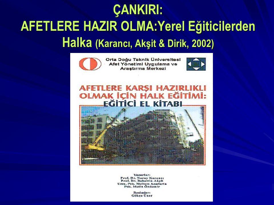 ÇANKIRI: AFETLERE HAZIR OLMA:Yerel Eğiticilerden Halka (Karancı, Akşit & Dirik, 2002)