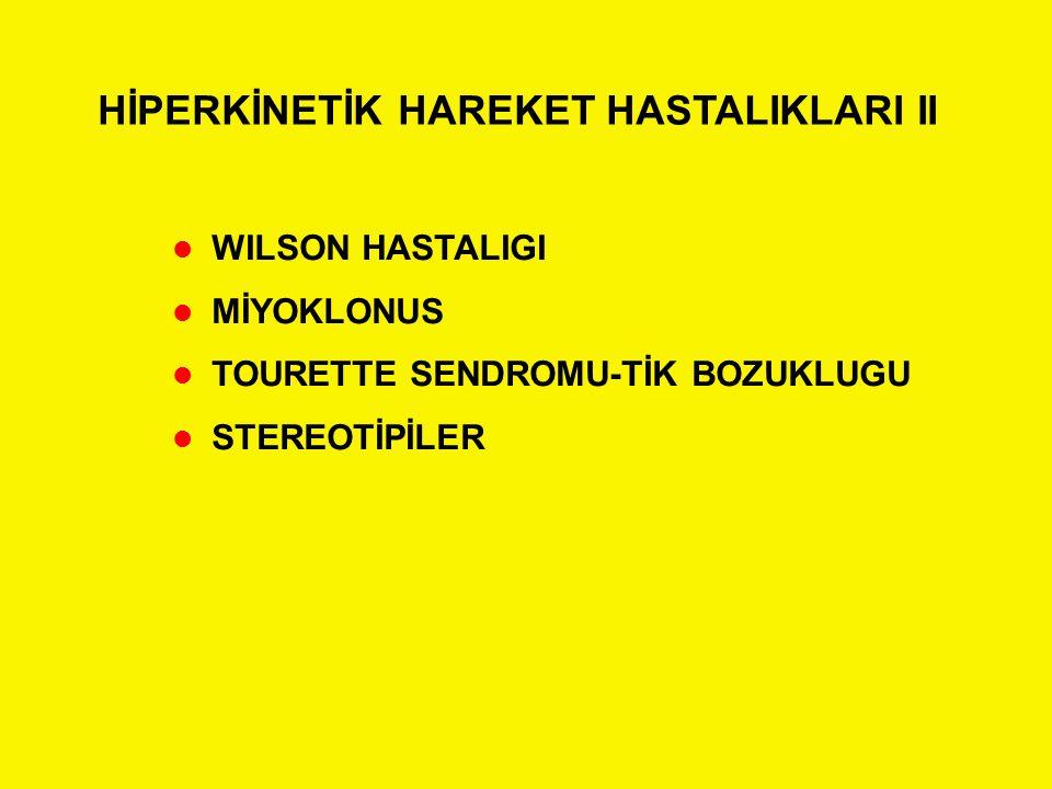 HİPERKİNETİK HAREKET HASTALIKLARI II