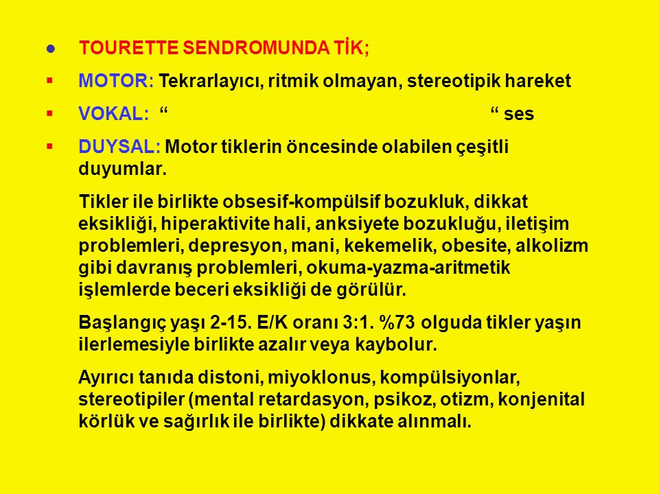 TOURETTE SENDROMUNDA TİK;