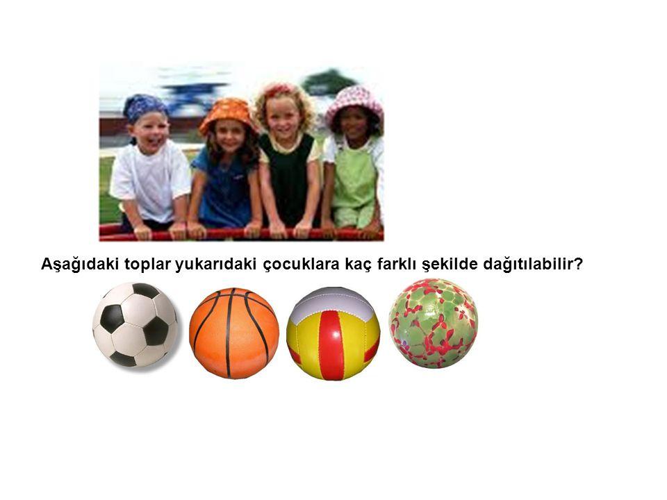 Aşağıdaki toplar yukarıdaki çocuklara kaç farklı şekilde dağıtılabilir