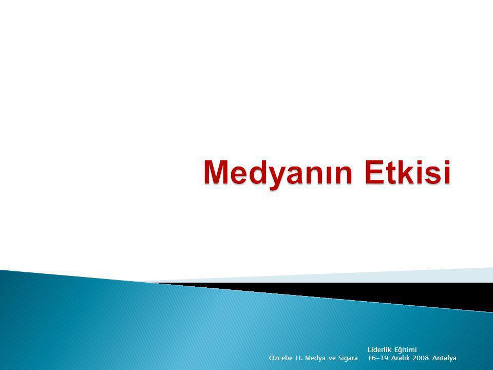 Medyanın Etkisi Liderlik Eğitimi 16-19 Aralık 2008 Antalya