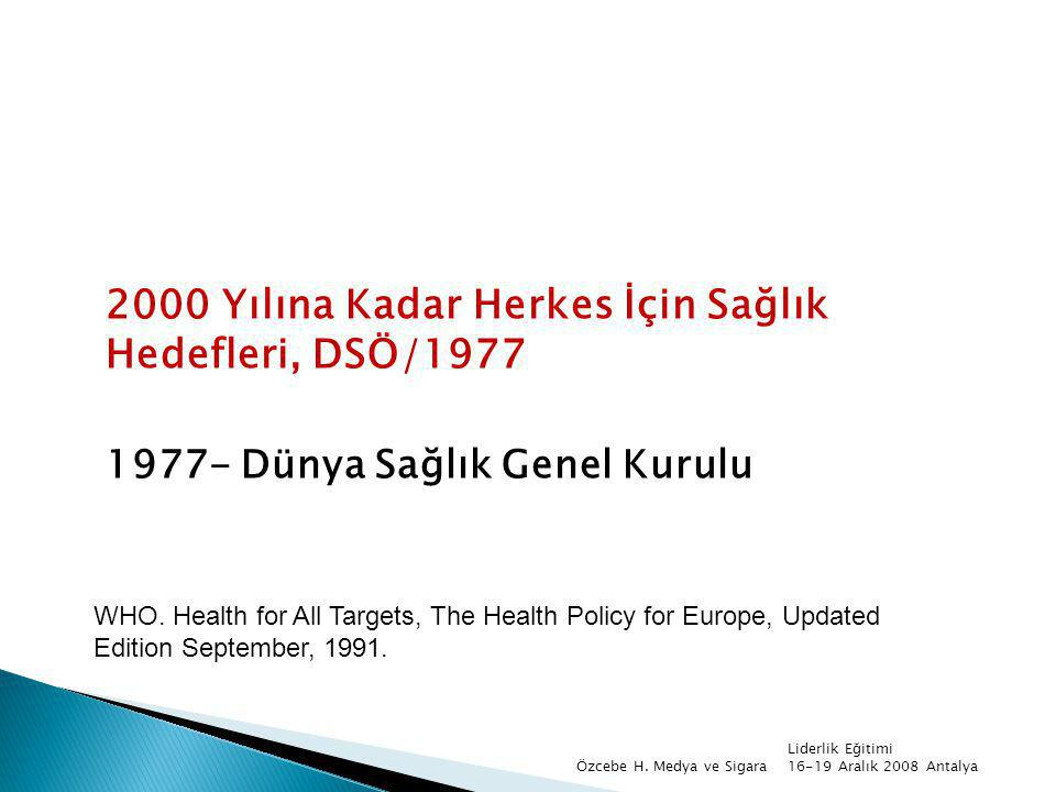 2000 Yılına Kadar Herkes İçin Sağlık Hedefleri, DSÖ/1977