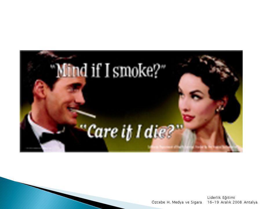 Özcebe H. Medya ve Sigara