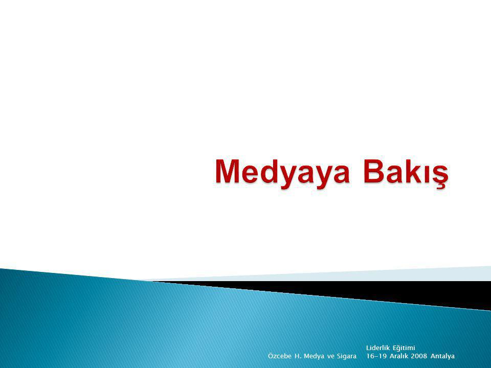 Medyaya Bakış Liderlik Eğitimi 16-19 Aralık 2008 Antalya