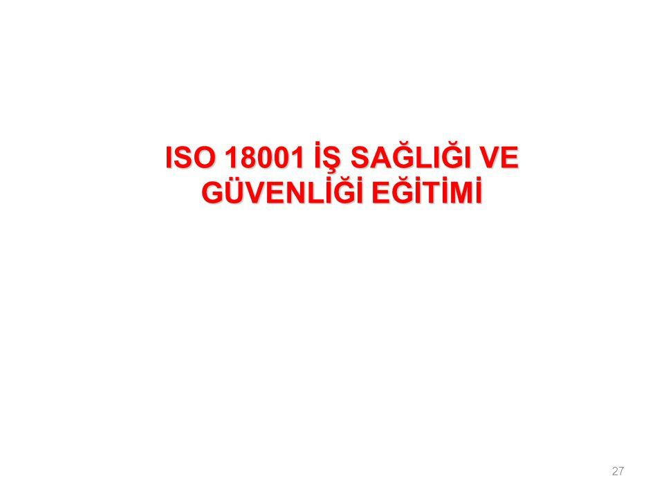 ISO 18001 İŞ SAĞLIĞI VE GÜVENLİĞİ EĞİTİMİ