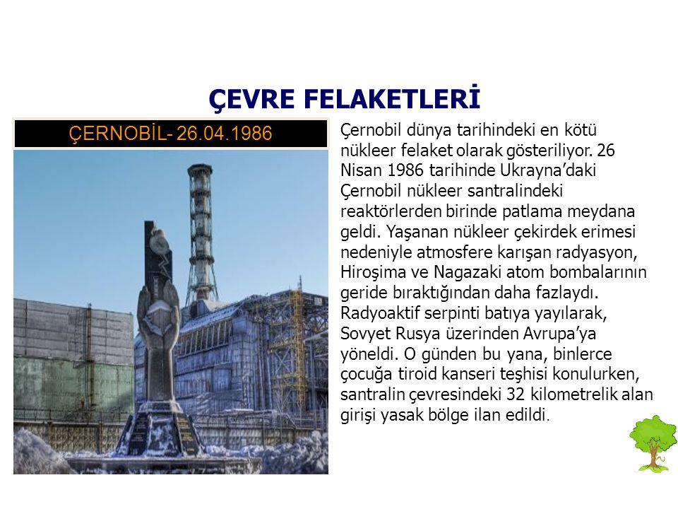 ÇEVRE FELAKETLERİ ÇERNOBİL- 26.04.1986