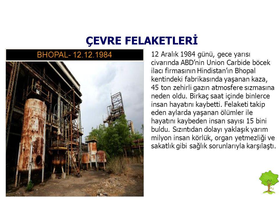 ÇEVRE FELAKETLERİ BHOPAL- 12.12.1984