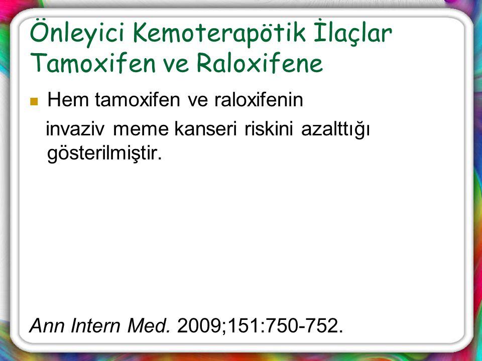Önleyici Kemoterapötik İlaçlar Tamoxifen ve Raloxifene