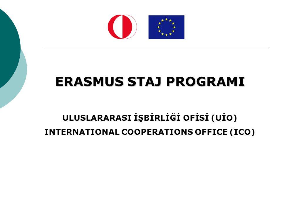 ERASMUS STAJ PROGRAMI ULUSLARARASI İŞBİRLİĞİ OFİSİ (UİO)
