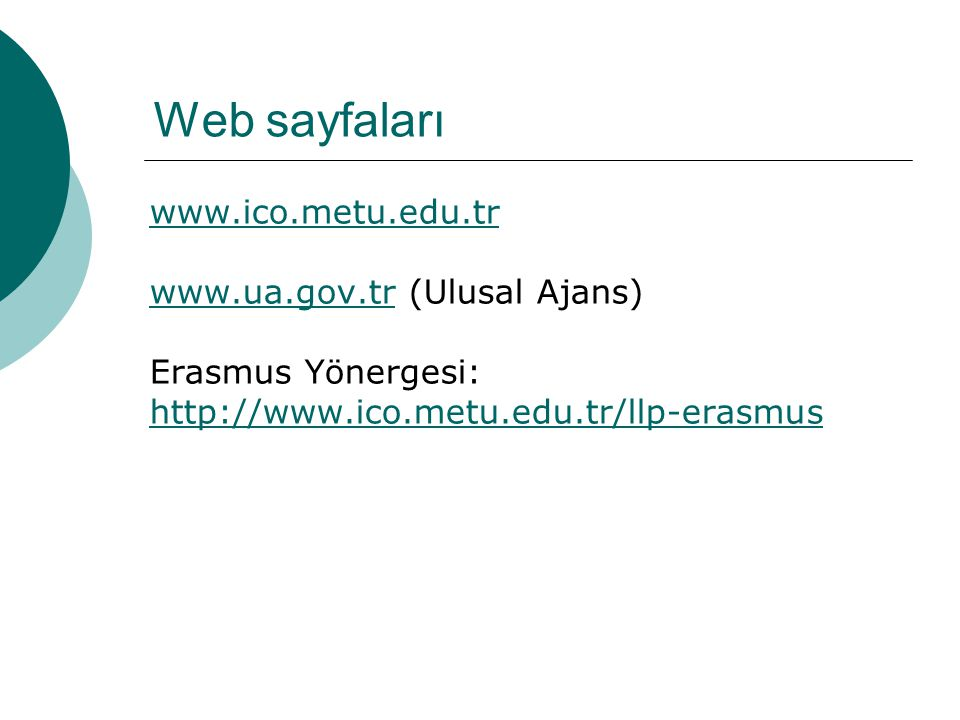 Web sayfaları www.ico.metu.edu.tr www.ua.gov.tr (Ulusal Ajans)