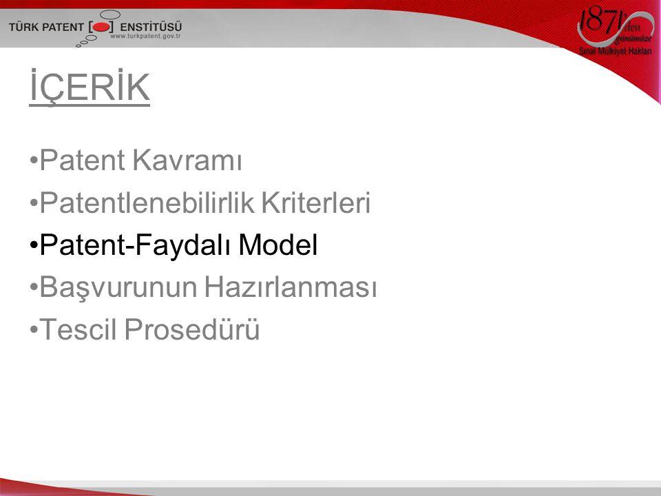İÇERİK Patent Kavramı Patentlenebilirlik Kriterleri